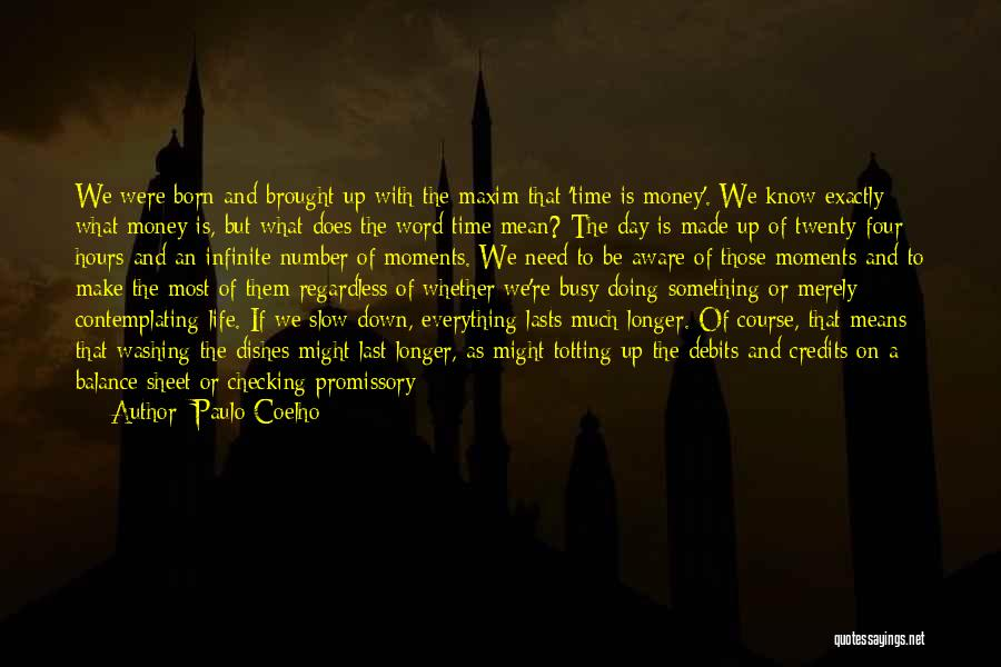 Pleasant Life Quotes By Paulo Coelho