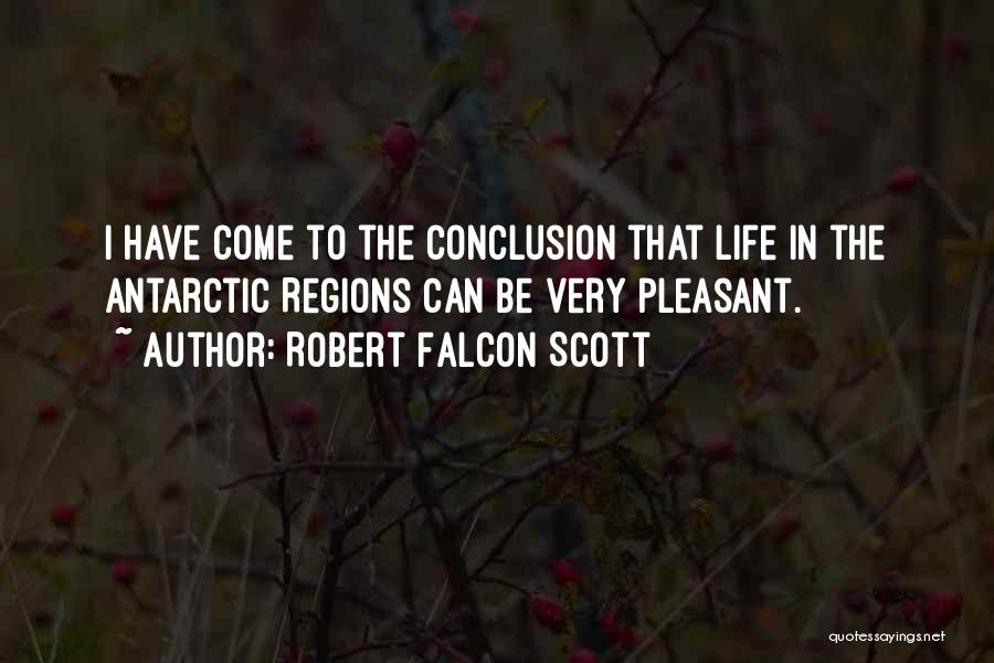 Pleasant Life Quotes By Robert Falcon Scott
