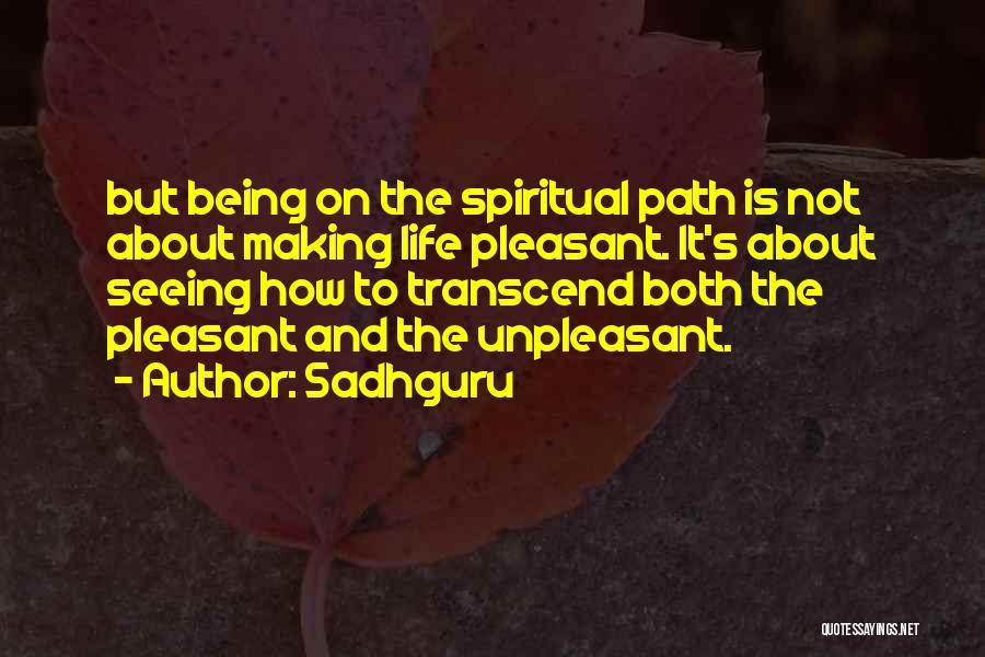 Pleasant Life Quotes By Sadhguru