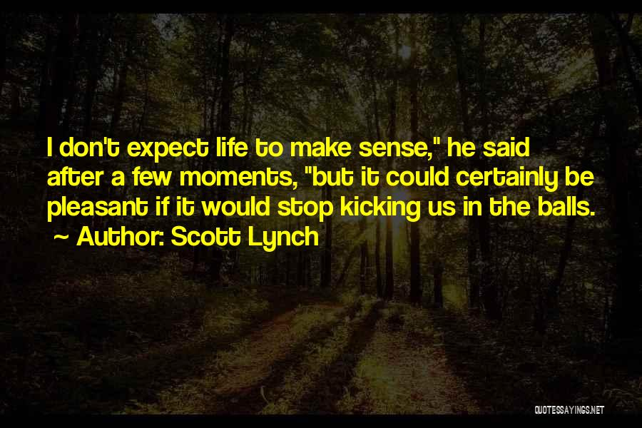 Pleasant Life Quotes By Scott Lynch