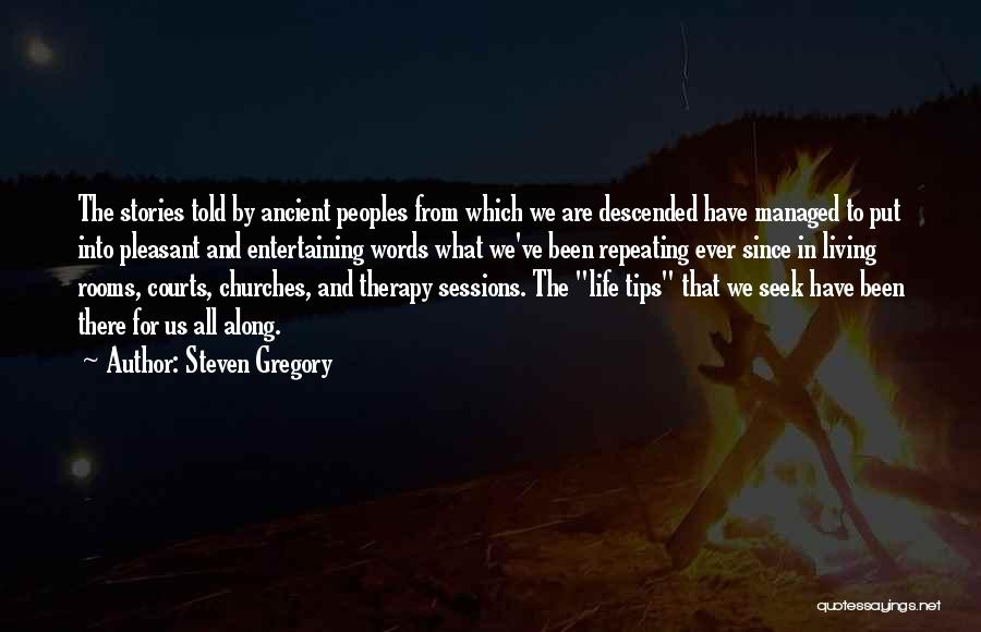 Pleasant Life Quotes By Steven Gregory