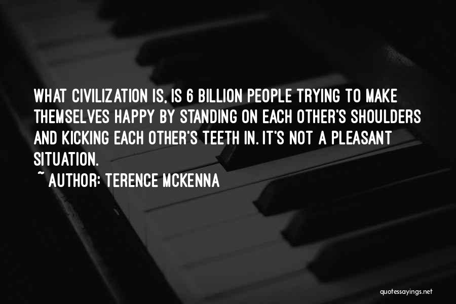 Pleasant Life Quotes By Terence McKenna