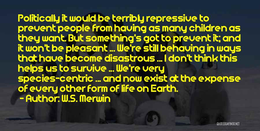 Pleasant Life Quotes By W.S. Merwin