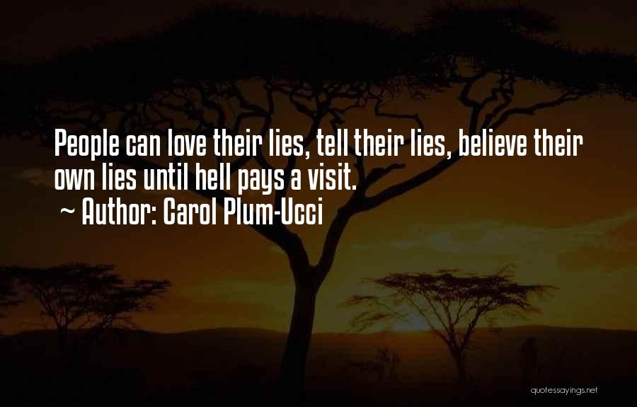 Please Believe Me My Love Quotes By Carol Plum-Ucci