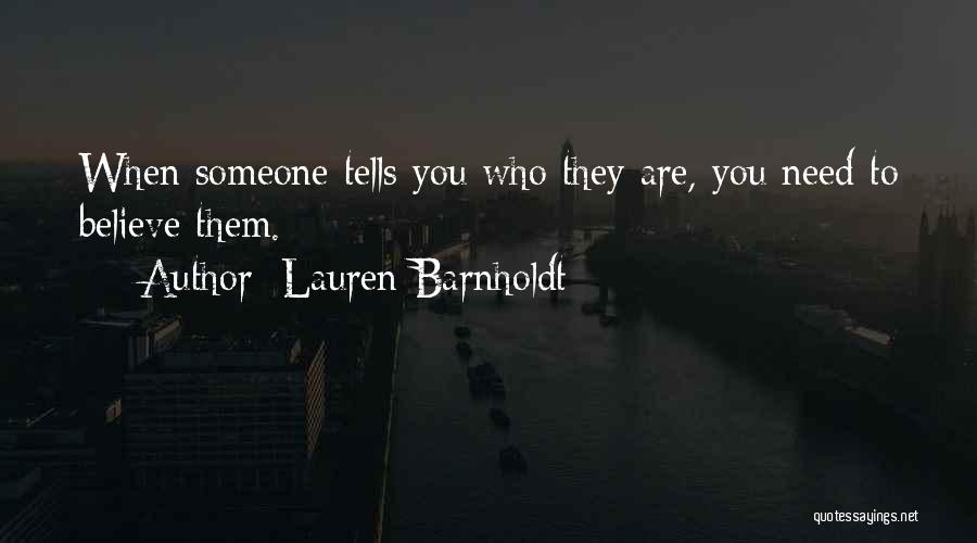 Please Believe Me My Love Quotes By Lauren Barnholdt