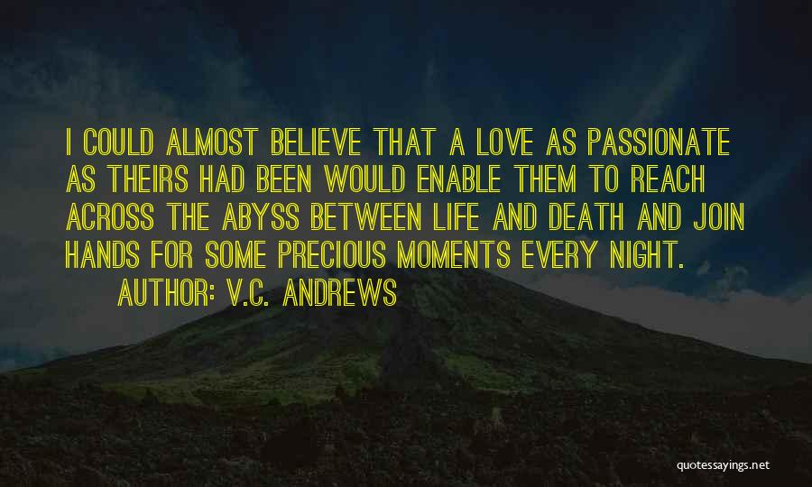 Please Believe Me My Love Quotes By V.C. Andrews