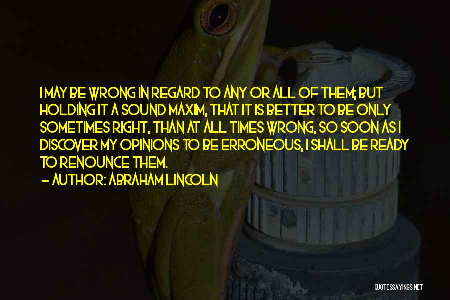 Please Change Your Mind Quotes By Abraham Lincoln