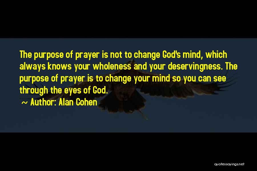 Please Change Your Mind Quotes By Alan Cohen