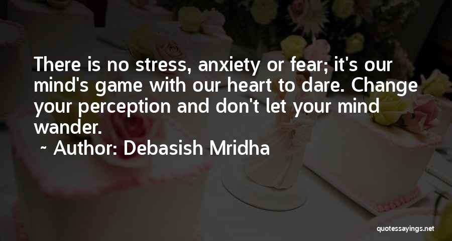 Please Change Your Mind Quotes By Debasish Mridha