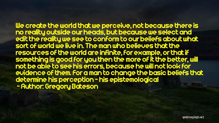 Please Change Your Mind Quotes By Gregory Bateson