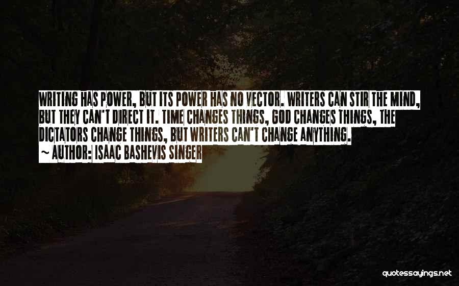 Please Change Your Mind Quotes By Isaac Bashevis Singer