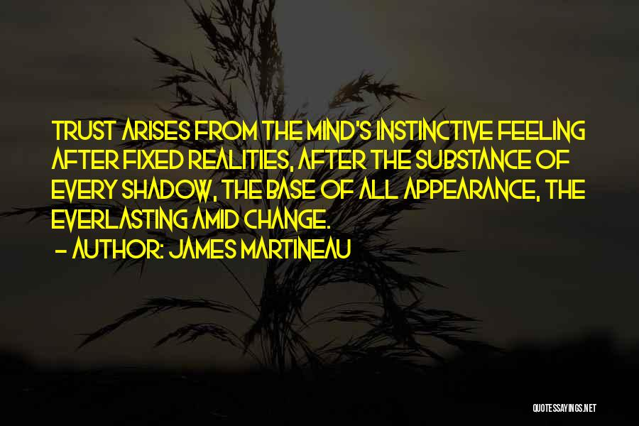 Please Change Your Mind Quotes By James Martineau