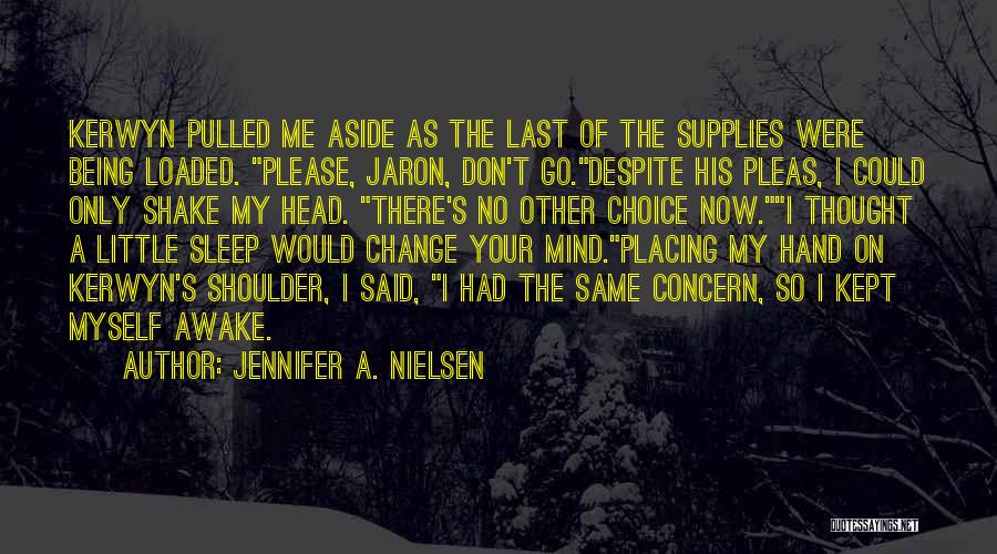 Please Change Your Mind Quotes By Jennifer A. Nielsen