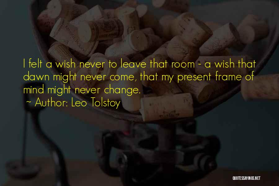 Please Change Your Mind Quotes By Leo Tolstoy