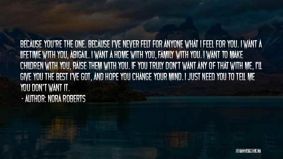 Please Change Your Mind Quotes By Nora Roberts