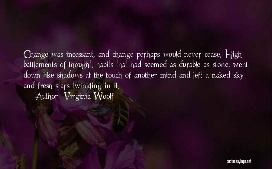 Please Change Your Mind Quotes By Virginia Woolf