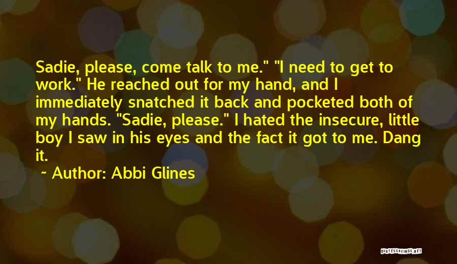 Please Come Back To Me Quotes By Abbi Glines