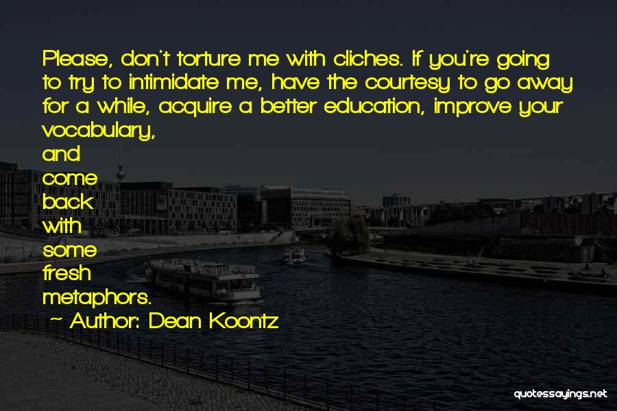 Please Come Back To Me Quotes By Dean Koontz