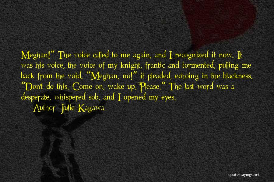 Please Come Back To Me Quotes By Julie Kagawa