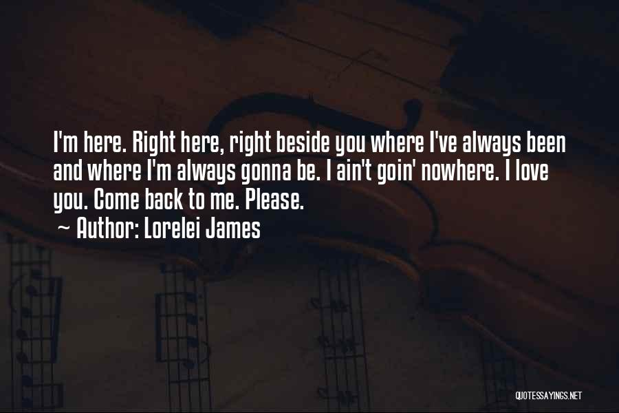Please Come Back To Me Quotes By Lorelei James