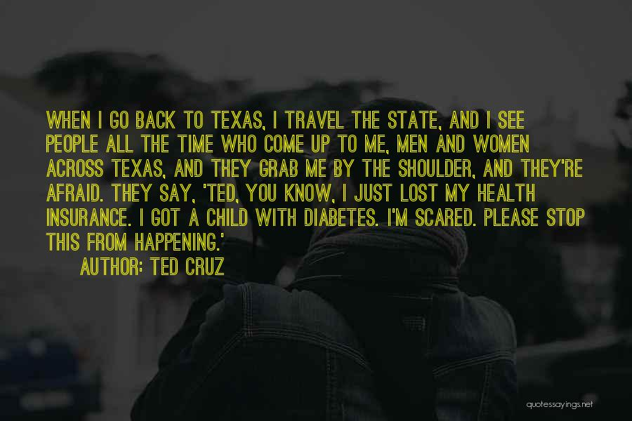 Please Come Back To Me Quotes By Ted Cruz