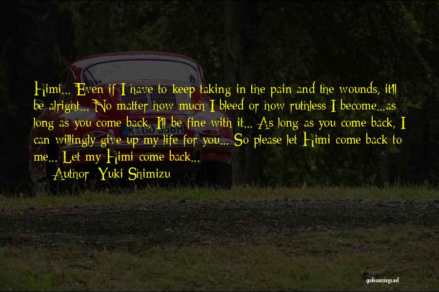 Please Come Back To Me Quotes By Yuki Shimizu