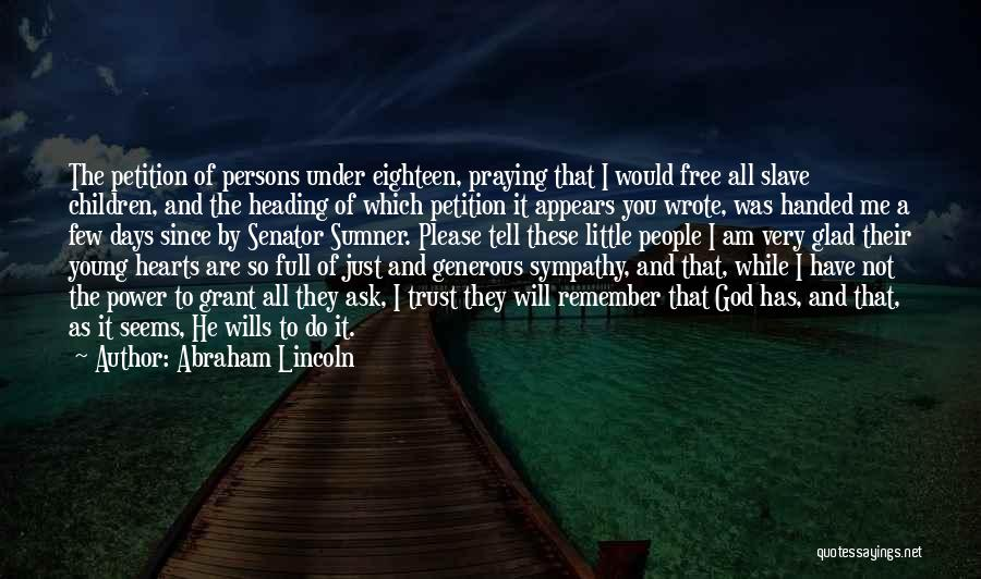 Please Just Tell Me Quotes By Abraham Lincoln