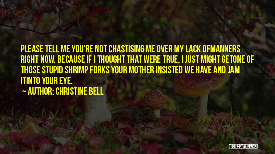 Please Just Tell Me Quotes By Christine Bell