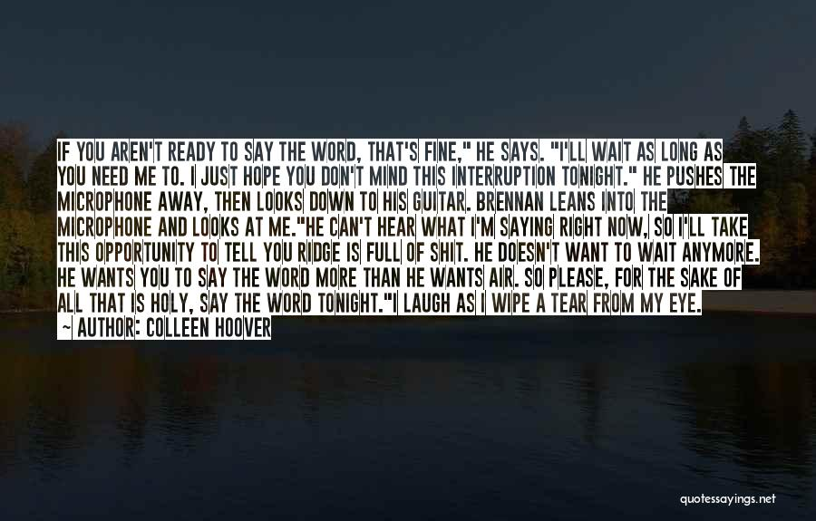 Please Just Tell Me Quotes By Colleen Hoover