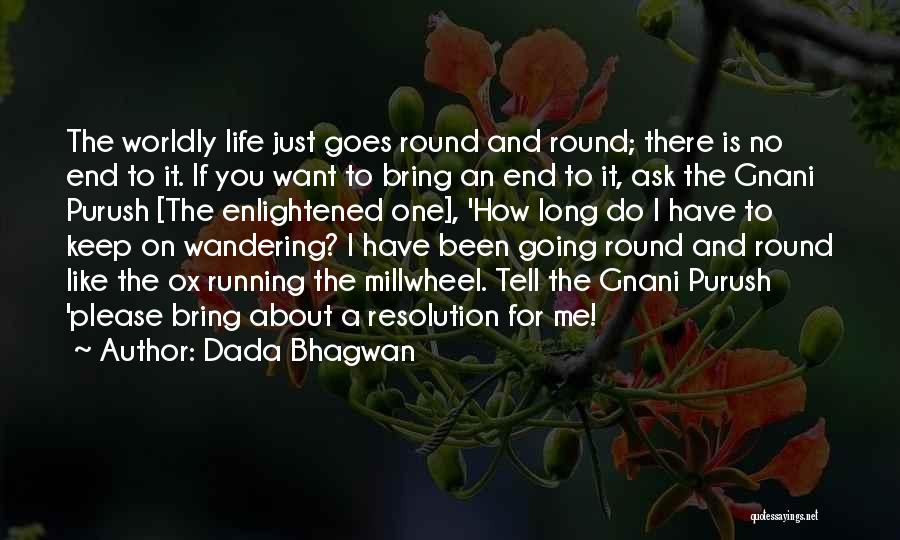 Please Just Tell Me Quotes By Dada Bhagwan