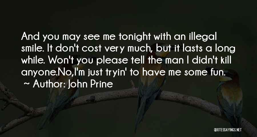 Please Just Tell Me Quotes By John Prine