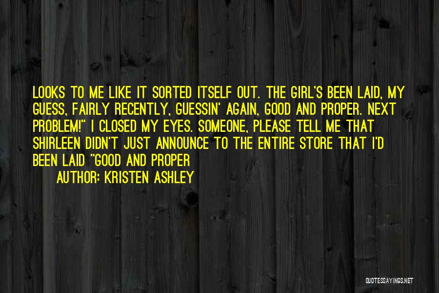 Please Just Tell Me Quotes By Kristen Ashley
