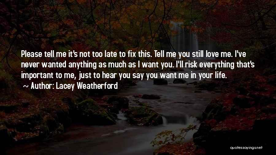 Please Just Tell Me Quotes By Lacey Weatherford