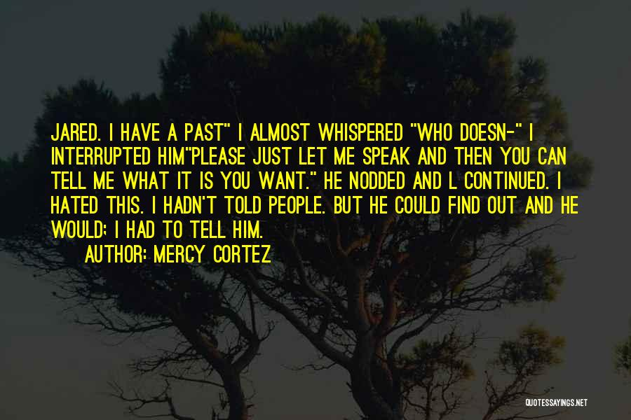 Please Just Tell Me Quotes By Mercy Cortez