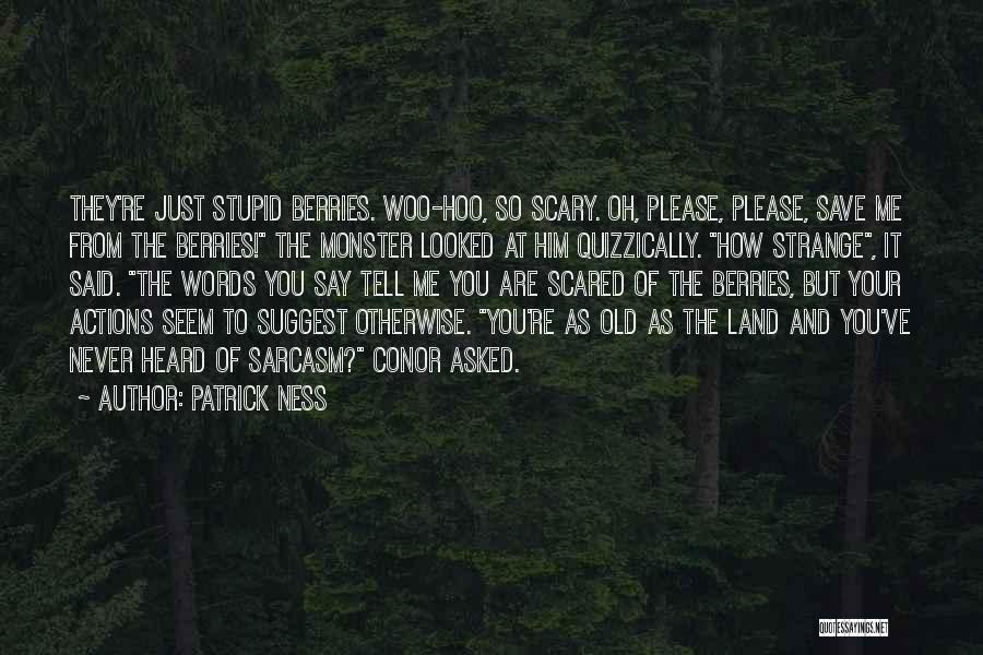 Please Just Tell Me Quotes By Patrick Ness