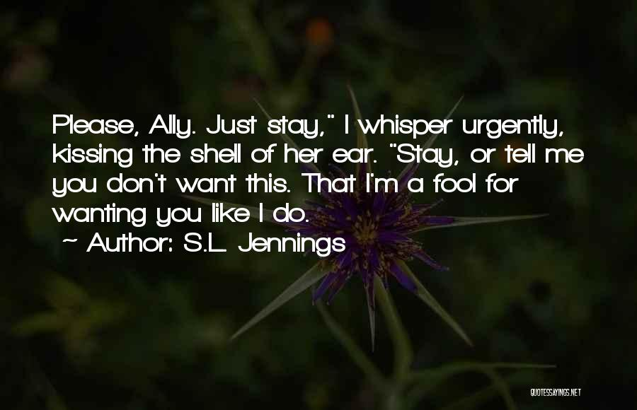 Please Just Tell Me Quotes By S.L. Jennings