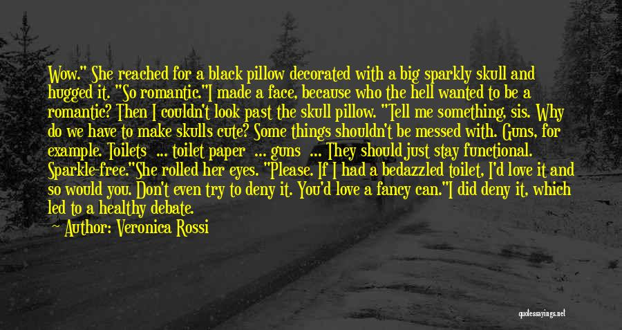 Please Just Tell Me Quotes By Veronica Rossi