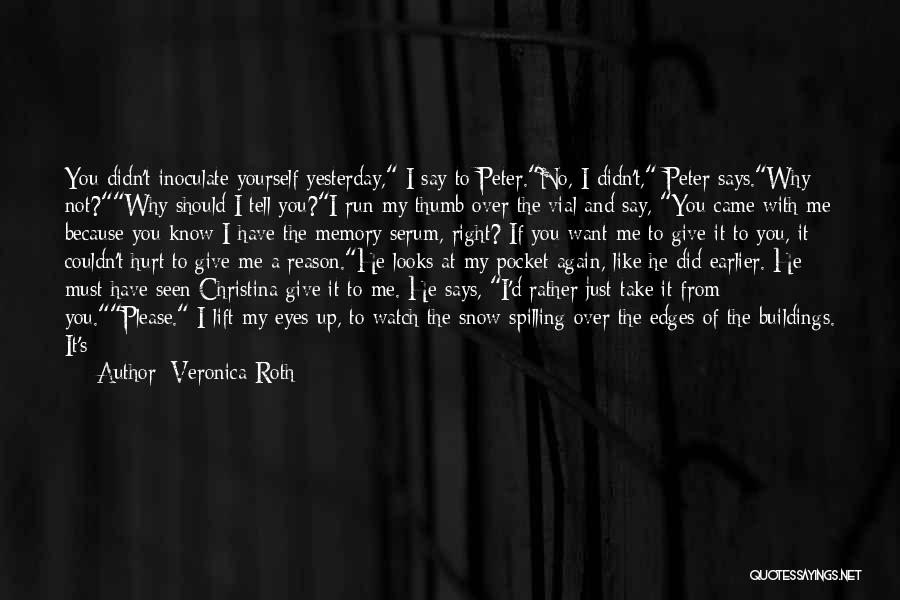 Please Just Tell Me Quotes By Veronica Roth