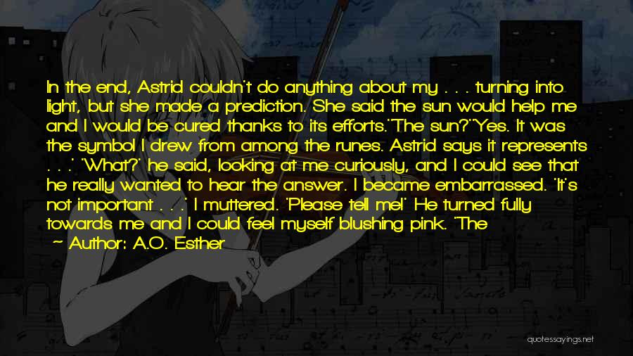 Please Love Me Back Quotes By A.O. Esther