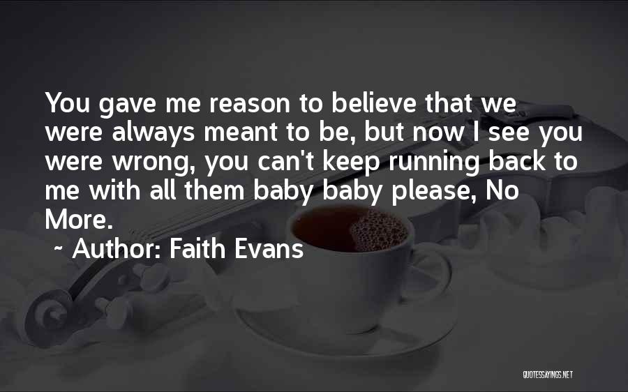 Please Love Me Back Quotes By Faith Evans