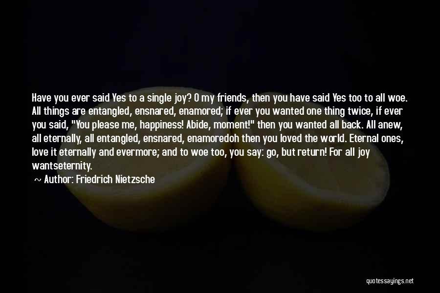 Please Love Me Back Quotes By Friedrich Nietzsche