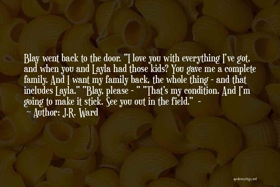 Please Love Me Back Quotes By J.R. Ward
