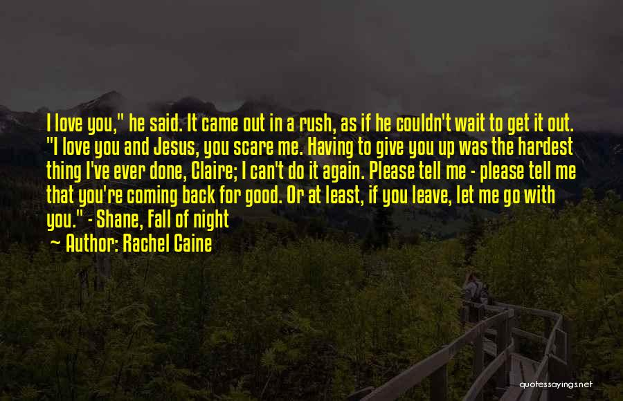 Please Love Me Back Quotes By Rachel Caine