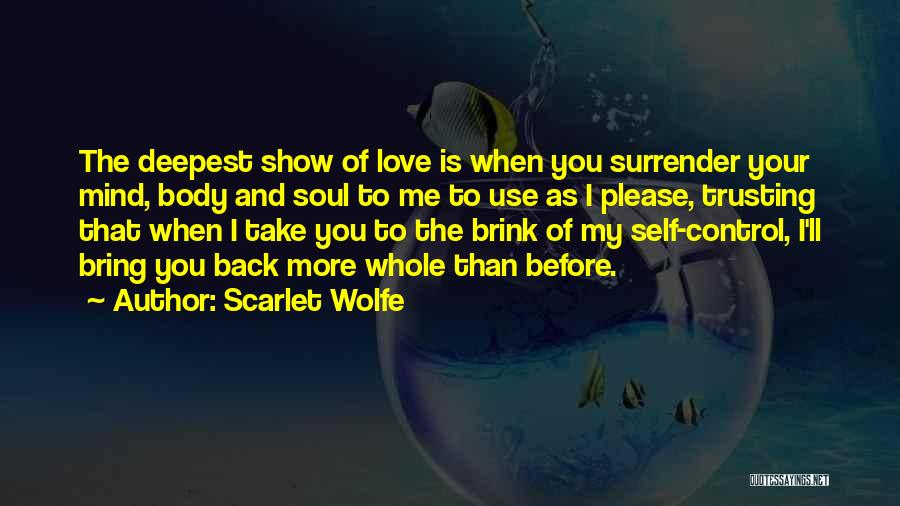 Please Love Me Back Quotes By Scarlet Wolfe