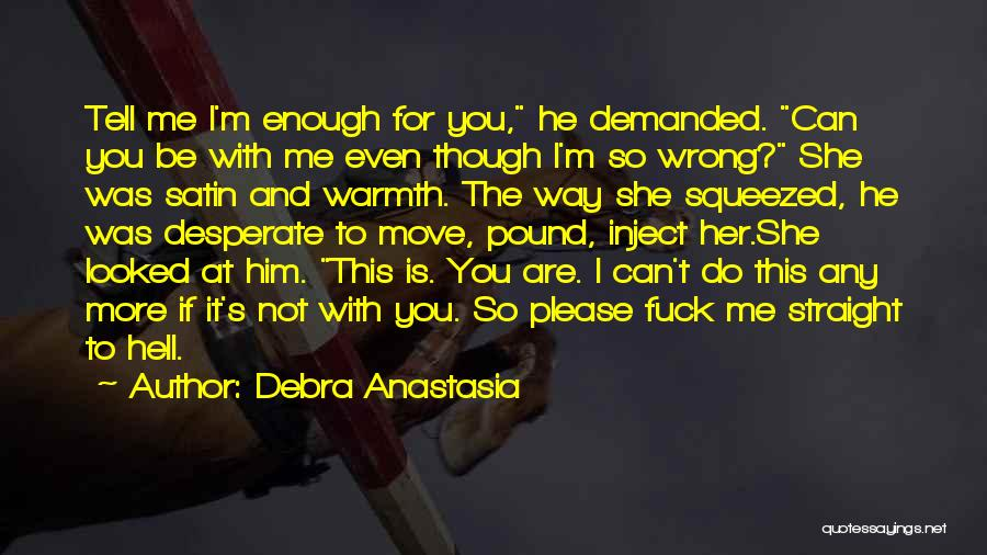 Please Love Me The Way I Love You Quotes By Debra Anastasia