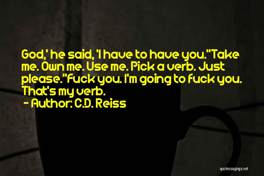 Please Pick Me Quotes By C.D. Reiss