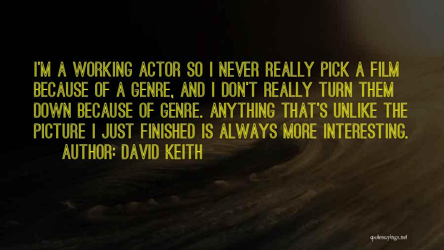 Please Pick Me Quotes By David Keith
