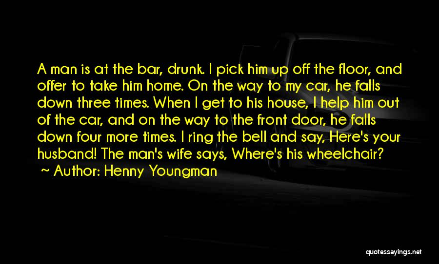 Please Pick Me Quotes By Henny Youngman