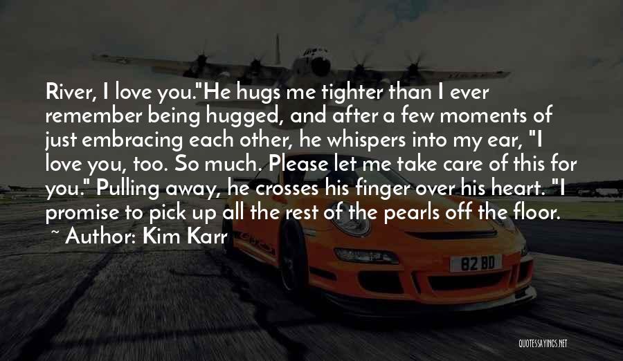 Please Pick Me Quotes By Kim Karr