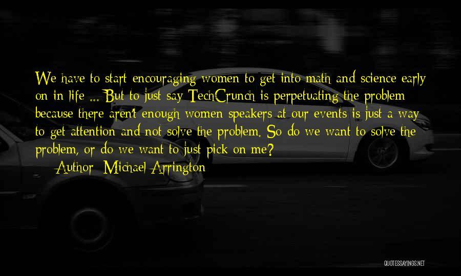 Please Pick Me Quotes By Michael Arrington
